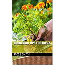 Gardening Tips For Irises