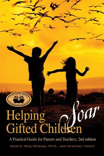 Helping Gifted Children Soar: A Practical Guide for Parents and Teachers by Carol Strip Whitney (2011-11-01)