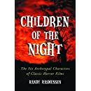 Children of the Night: The Six Archetypal Characters of Classic Horror Films