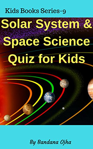 Solar System & Space Science- Quiz for Kids : What You Know About