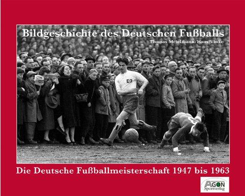 Bildgeschichte des deutschen Fußballs