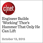 Engineer Builds 'Working' Thor's Hammer That Only He Can Lift | Michelle Starr
