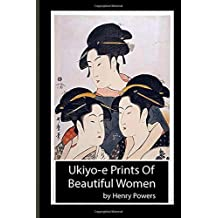 "Ukiyo-e Prints Of Beautiful Women: Japanese prints of the ukiyo-e school, dating from the 18th and 19th centuries. Ukiyo-e, or ""pictures of the floating world,"""
