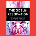 The Goblin Reservation | Clifford Simak