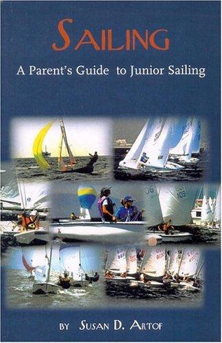 Sailing: A Parent's Guide to Junior Sailing