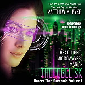 Heat, Light, Microwaves, Magic: The Obelisk Audiobook