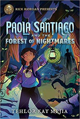 Paola Santiago and the Forest of Nightmares: Mejia, Tehlor, Mejia, Tehlor  Kay: 9781368049344: Amazon.com: Books