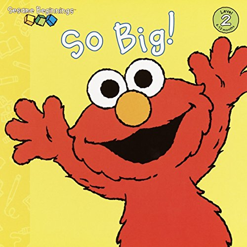 So Big! (Sesame Street) (Sesame Beginnings Level 2)