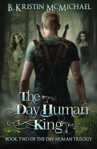 The Day Human King (The Day Human Trilogy) (Volume 2)