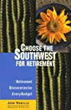 Choose the Southwest for Retirement, John Mack Howells, 0762703121