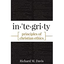 Integrity: Principles of Christian Ethics