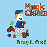 Magic Cleats, Penny L. Crook, 1420878379