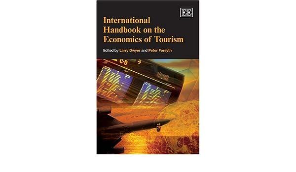 international h andbook on the economics of tourism dwyer l forsyth p