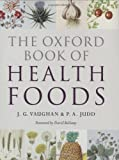 The Oxford Book of Health Foods, J. G. Vaughan and P. A. Judd, 0198504594