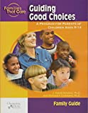 img - for GUIDING GOOD CHOICES A Program for Parents of Children Ages 9-14 book / textbook / text book