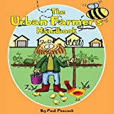 The Urban Farmer's Handbook