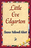Little Eve Edgarton, Eleanor Hallowell Abbott, 1421839504