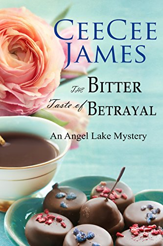 The Bitter Taste of Betrayal: An Angel Lake Mystery (Walking Calamity Cozy Mystery Book 2)]()
