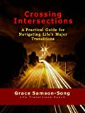 Crossing Intersections (How to Navigate Life's Major Transitions Book 1)
