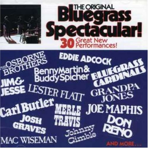 The Orginal Bluegrass Spectacular by CMH Records