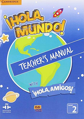 ¡Hola, Mundo!, ¡Hola, Amigos! Level 2 Teacher's Manual plus CD-ROM and Audio CD (Spanish Edition) [Maria Gomez Castro - Manuela Miguez Salas - Jose Andres Rojano Galvez - Maria Pilar Valero Ramirez] (Tapa Blanda)