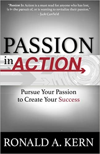 Book Passion In Action: Pursue Your Passion to Create Your Success