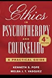 Ethics in Psychotherapy and Counseling: A Practical Guide by Pope, Kenneth S. Published by Wiley 4th (fourth) edition (2010) Paperback