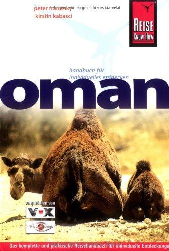 Oman: Geheimnisvolles Sultanat zwischen Gestern und Übermorgen