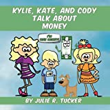Kylie, Kate, and Cody Talk about Money (Fun with Friends) (Volume 4)