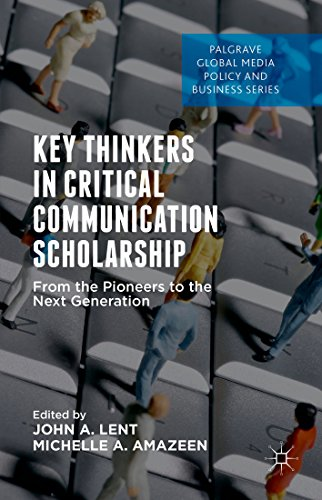 Download Key Thinkers in Critical Communication Scholarship: From the Pioneers to the Next Generation (Palgrave Global Media Policy and Business) Pdf