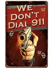 ARTCLUB We Don't Dial 911, Metal Tin Sign, Fun Antique Plaque Poster Wall Decor