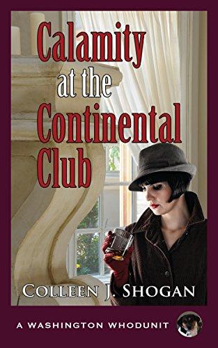 Calamity at the Continental Club (A Washington Whodunit Book 3) by [Shogan, Colleen J. ]