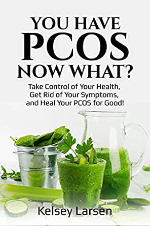 You Have Pcos Now What Take Control Of Your Health Get Rid Of