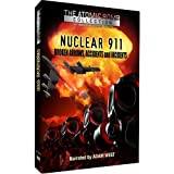 Nuclear 911 - Broken Arrows, Accidents & Incidents