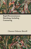 Rapid Reconnaissance Sketching, Including Contouring, Clarence Osborne Sherrill, 1446071995