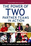 The Power of Two : Partner Teams in Action, Bishop, Penny and Allen-Malley, Garet, 1560901470