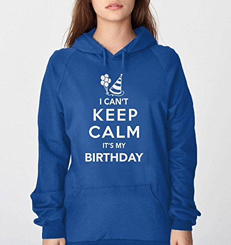 I Can't Keep Calm It's My Birthday Hoodie | Adult Birthday Clothing | Birthday Hoodie | Birthday Shirt Women Men | S-5XL