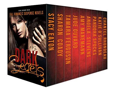 Dark Secrets: Nine Fall Romantic Suspense Novels by Stacy Eaton, Sharon Coady, Jude Ouvrard, Amy Manneman, Angela Stevens, Tamara Ferguson, Pandora Spocks, Chantel Rhoundeau ebook deal