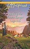 Healing the Forest Ranger, Leigh Bale, 0373878141