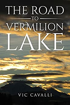 The Road to Vermilion Lake by [Cavalli, Vic]