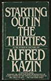 Starting Out in the Thirties, Alfred Kazin, 0394743369