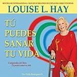 Tu Puedes Sanar Tu Vida [You Can Heal Your Life]   Louise Hay