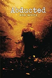 Abducted by Bob White (2013-09-12)