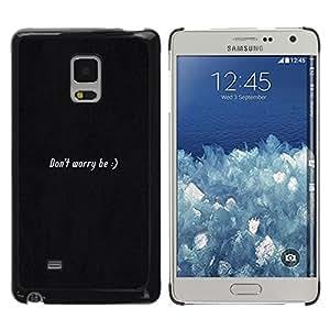 Stuss Case / Funda Carcasa protectora - NO SE PREOCUPE SEA FELIZ - MENSAJE - Samsung Galaxy Mega 5.8