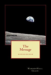 The Message: A Two-Part Utopian Novella of the Near Future