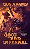 The Good the Bad and the Infernal (Heaven's Gate Trilogy)