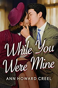 While You Were Mine by [Creel, Ann Howard]