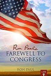 Ron Paul's Farewell Address to Congress (LFB)