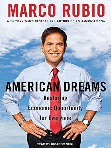 Download By Marco Rubio - American Dreams: Restoring Economic Opportunity for Everyone (MP3 - Unabridged CD) (2015-06-17) [Audio CD] pdf