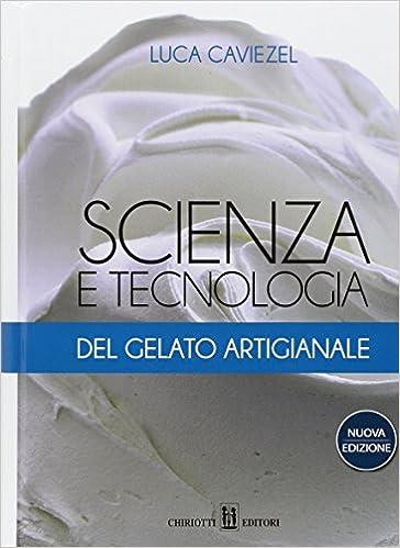 Scarica scienza e tecnologia del gelato artigianale caviezel.